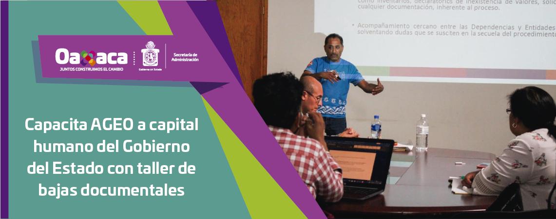 Capacita AGEO a capital humano del Gobierno  del Estado con taller de bajas documentales