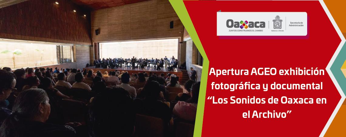 """Apertura AGEO exhibición fotográfica  y documental """"Los Sonidos de Oaxaca en el Archivo"""""""