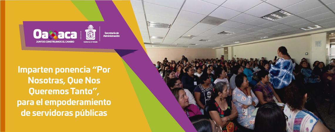 """Imparten ponencia """"Por Nosotras, Que Nos Queremos Tanto"""",  para el empoderamiento de servidoras públicas"""