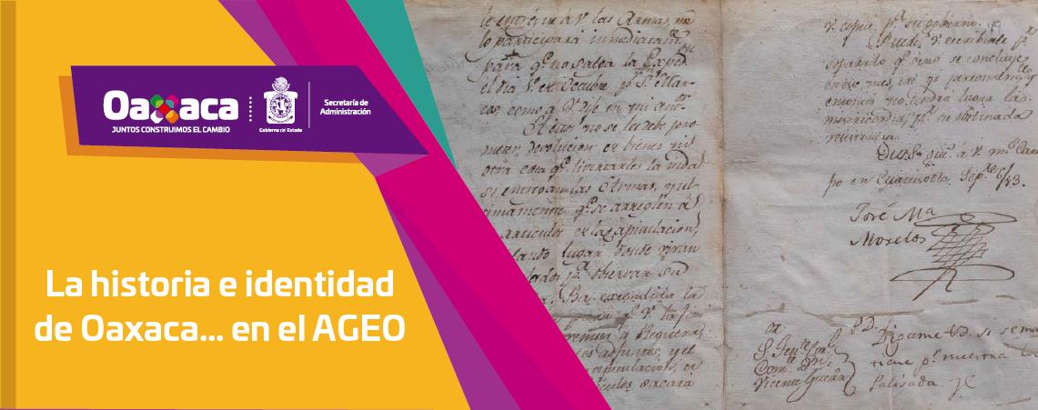 La historia e identidad de Oaxaca… en el AGEO