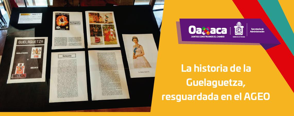La historia de la Guelaguetza, resguardada en el AGEO