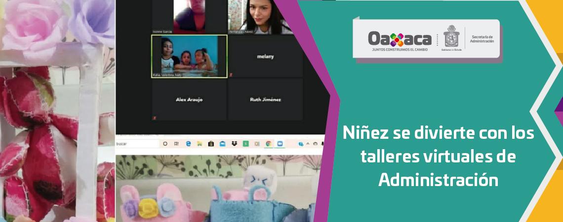 Niñez se divierte con los talleres virtuales de Administración