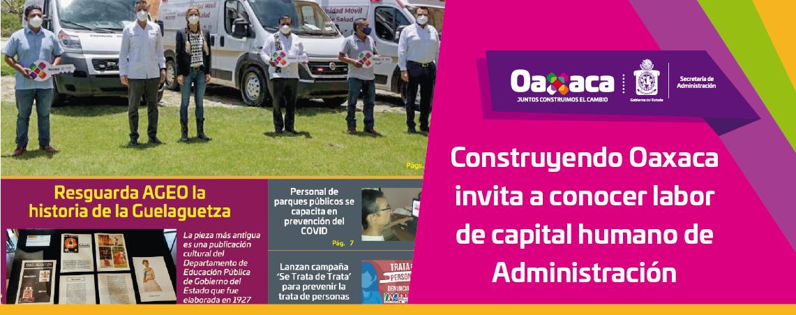 Construyendo Oaxaca invita a conocer labor   de capital humano de Administración