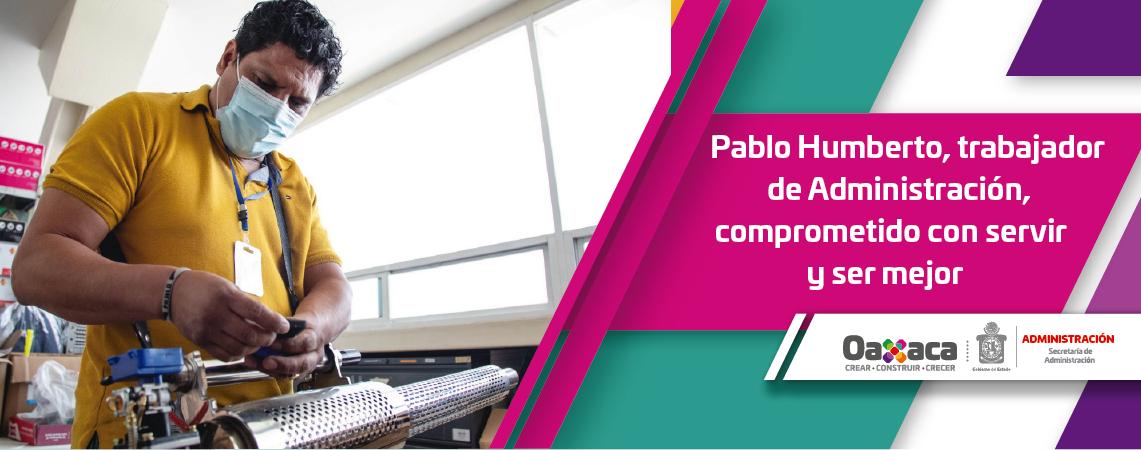 Pablo Humberto, trabajador de Administración,   comprometido con servir y ser mejor