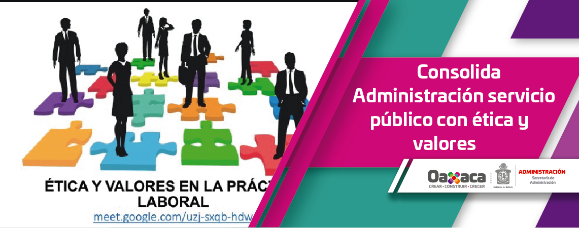 Consolida Administración servicio público con ética y valores