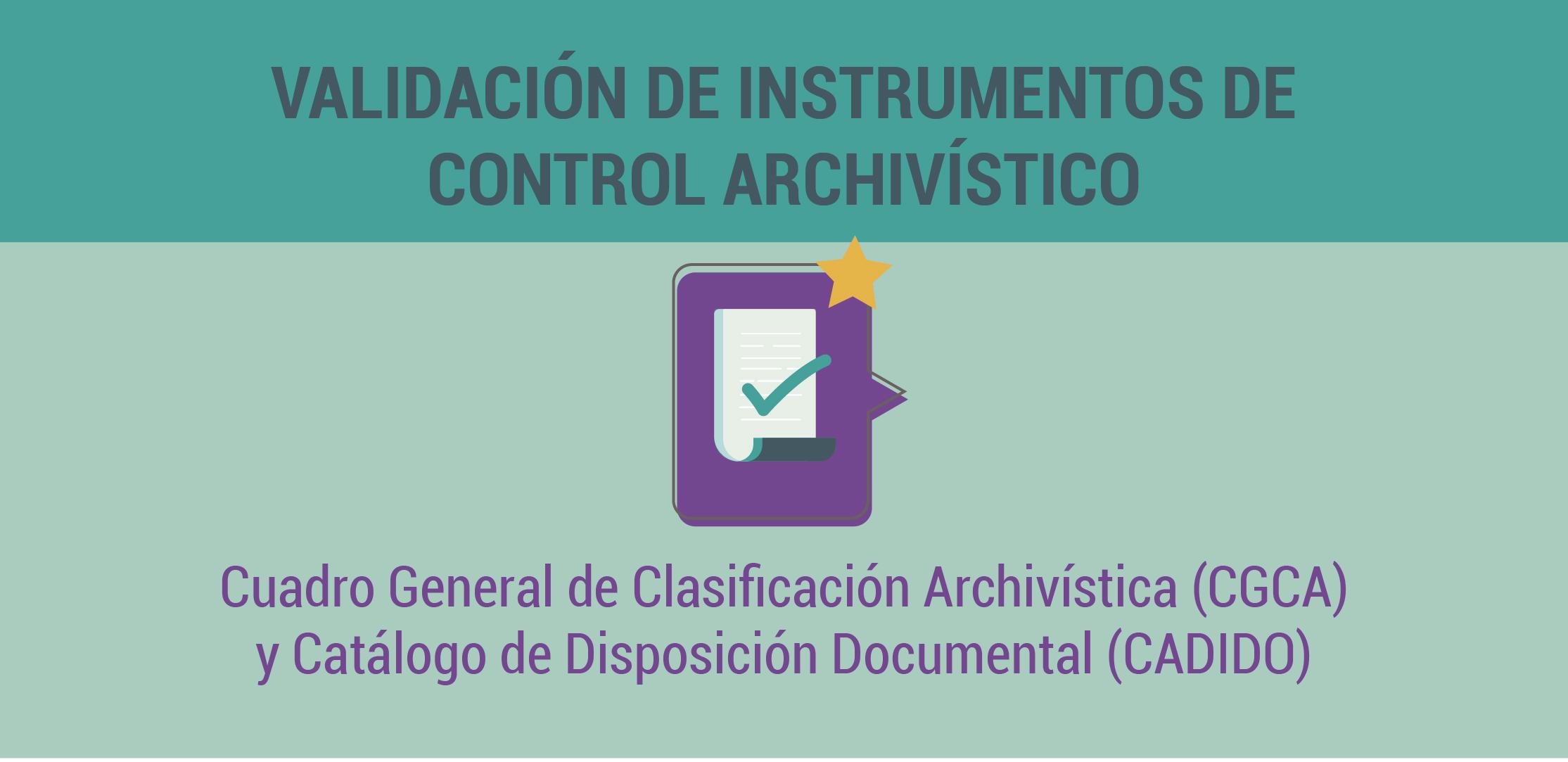 Proceso de validación de instrumentos de control archivístico