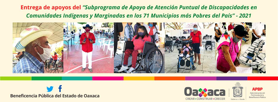 """Entrega de apoyos del """"Subprograma de Apoyo de Atención Puntual de Discapacidades en Comunidades Indígenas y Marginadas en los 71 Municipios más Pobres del País""""- 2021"""