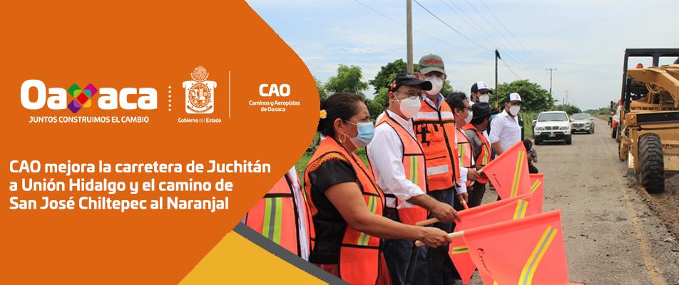 CAO mejora la carretera de Juchitán a Unión Hidalgo y el camino de San José Chiltepec al Naranjal.