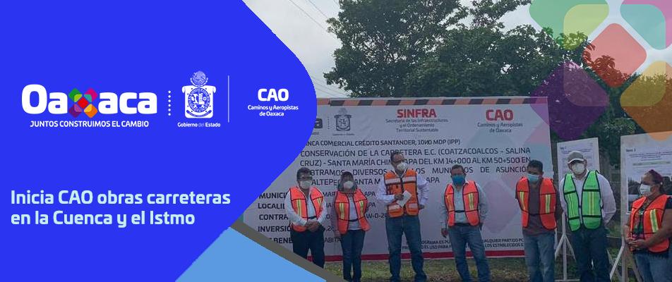 Inicia CAO obras carreteras en la Cuenca y el Istmo.