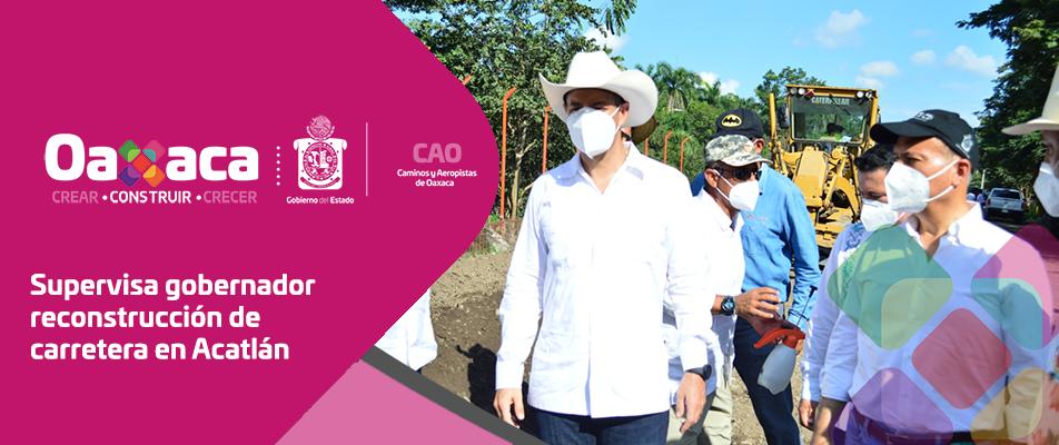 Supervisa gobernador reconstrucción de carretera en Acatlán.