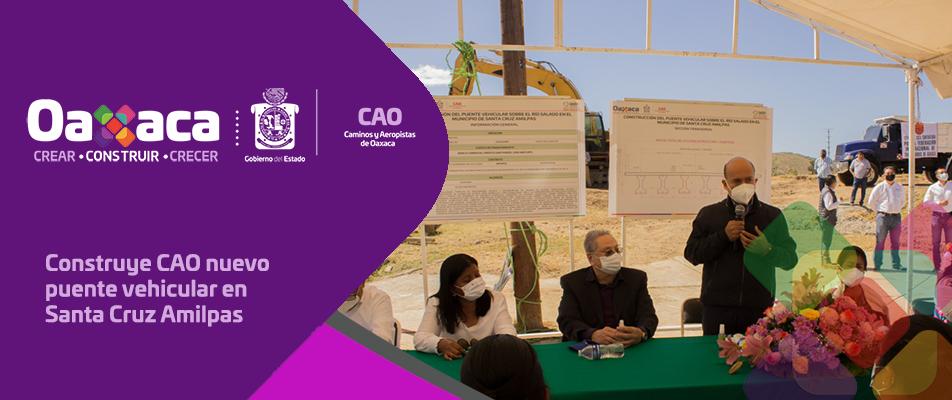 Construye CAO nuevo puente vehicular en Santa Cruz Amilpas.