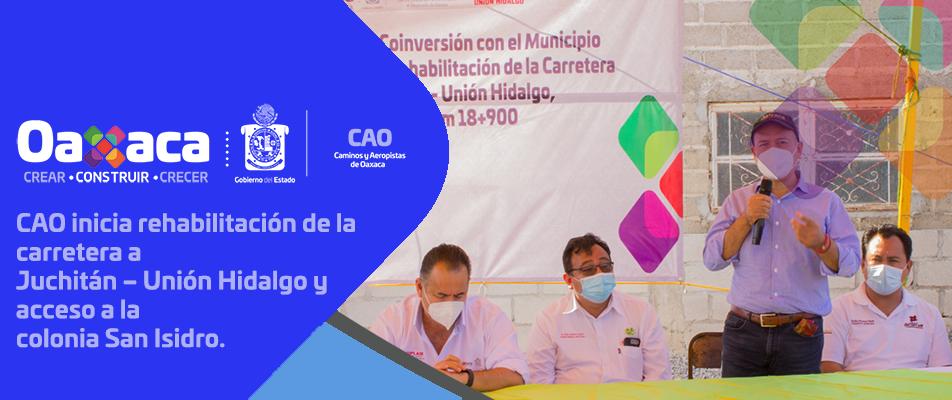 CAO inicia rehabilitación de la carretera a Juchitán – Unión Hidalgo y acceso a la colonia San Isidro.