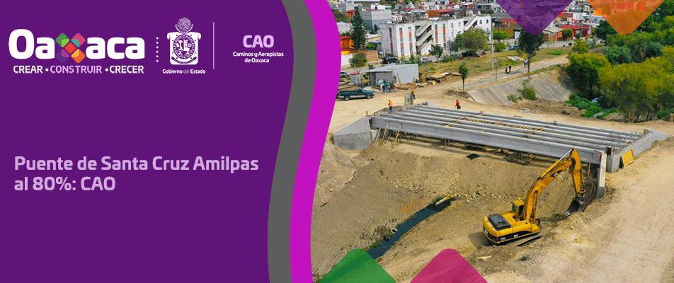 Puente de Santa Cruz Amilpas al 80%: CAO.