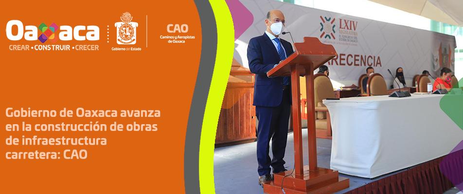 Gobierno de Oaxaca avanza en la construcción de obras  de infraestructura carretera: CAO
