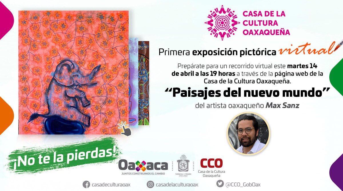 """Tendrá la CCO su primera exposición pictórica virtual """"Paisajes del nuevo mundo"""" del artista Max Sanz."""