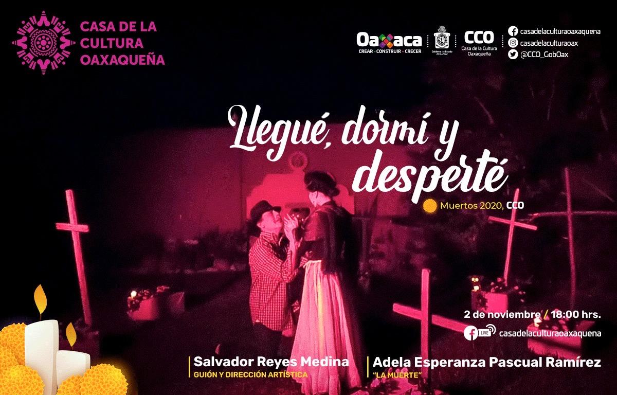 """Presentará la Casa de la Cultura Oaxaqueña """"Llegué, dormí y desperté"""""""