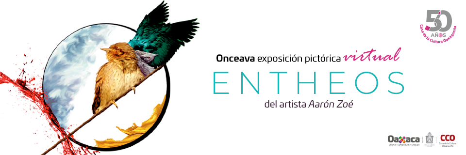 """Onceava exposición pictórica virtual: """"ENTHEOS"""" del artista Aarón Zoé"""
