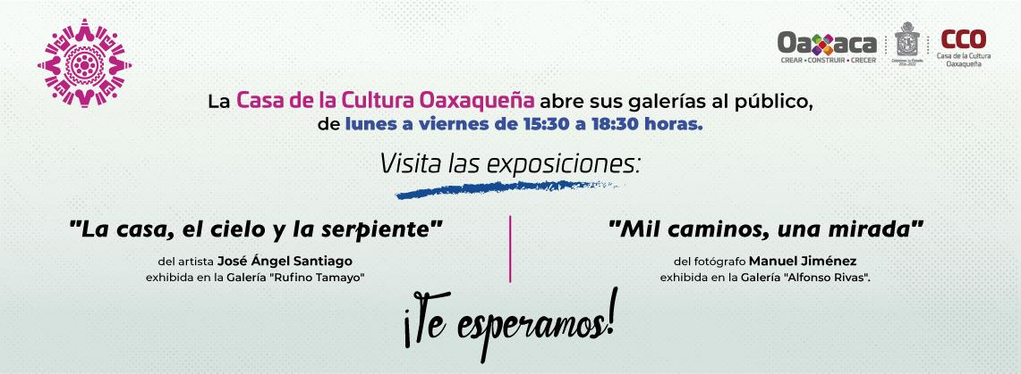 La Casa de la Cultura Oaxaqueña abre sus galerías al público