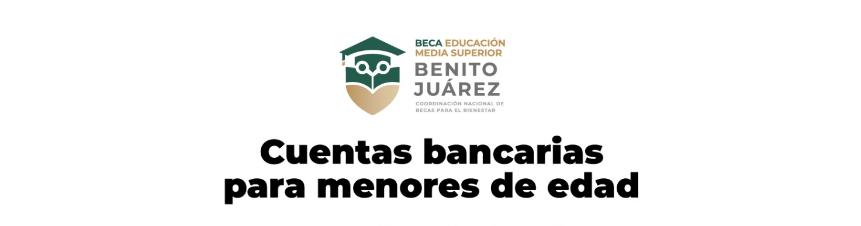 Nueva modalidad del proceso de pago de la Beca Benito Juárez a estudiantes de Educación Media Superior
