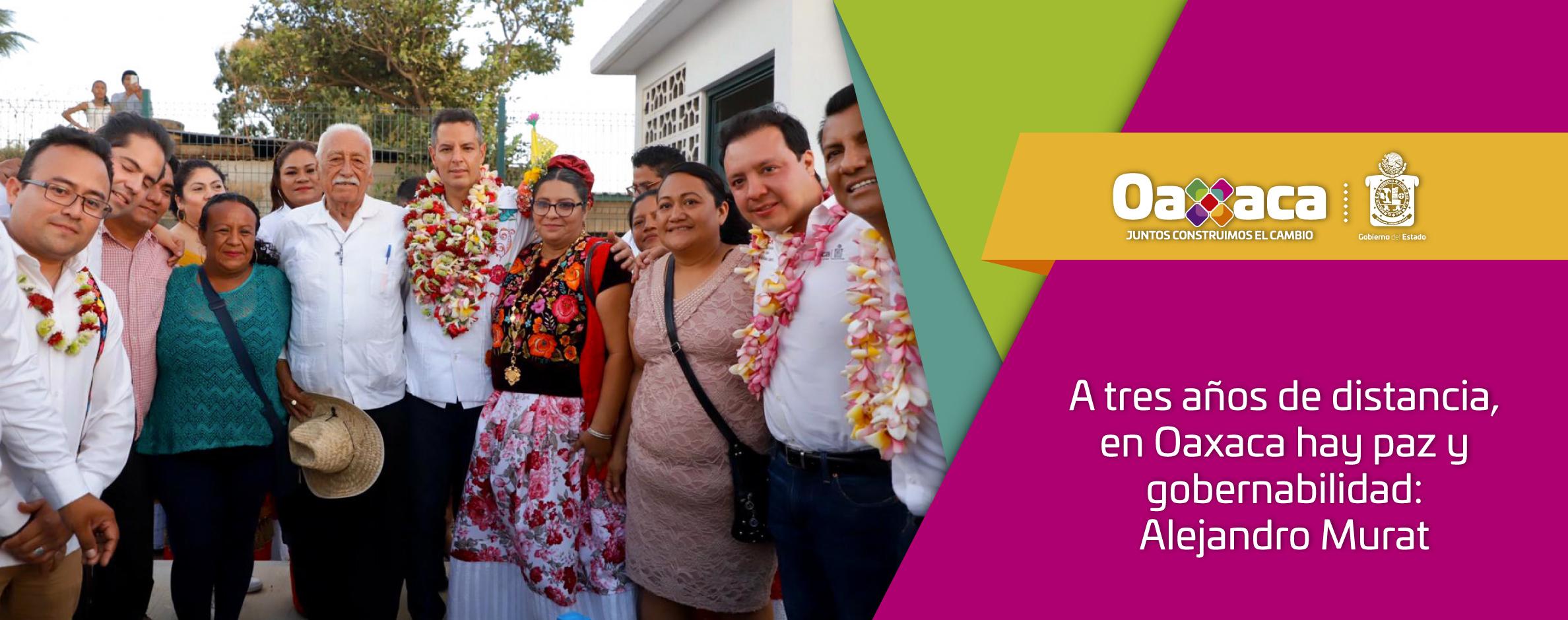 A tres años de distancia, en Oaxaca hay paz y gobernabilidad: Alejandro Murat