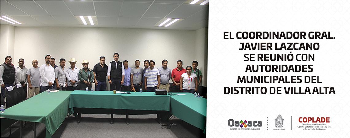 El Coordinador Gral. Javier Lazcano se reunió con autoridades municipales del Distrito de Villa Alta