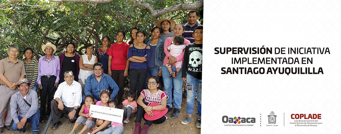 Supervisión de iniciativa implementada en Santiago Ayuquililla