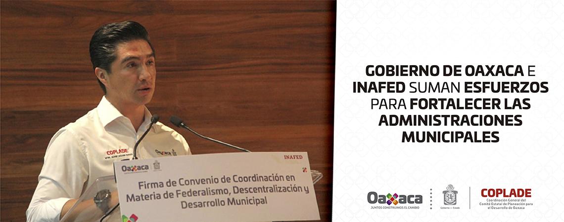 Gobierno de Oaxaca e INAFED suman esfuerzos  para fortalecer las administraciones municipales