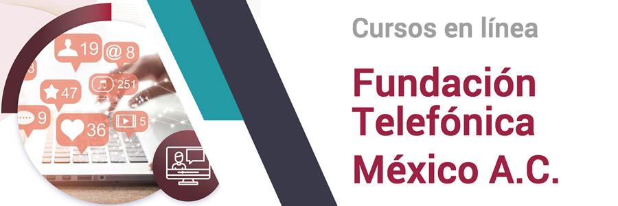 Cursos en línea  Fundación Telefónica México A.C.