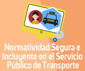 Normalidad Segura e Incluyente en el Servicio Público del Transporte