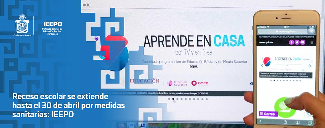 Receso escolar se extiende hasta el 30 de abril por medidas sanitarias: IEEPO