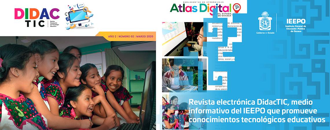 Revista electrónica DidacTIC, medio informativo del IEEPO que promueve conocimientos tecnológicos educativos