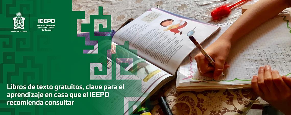 Libros de texto gratuitos, clave para el aprendizaje en casa  que el IEEPO recomienda consultar