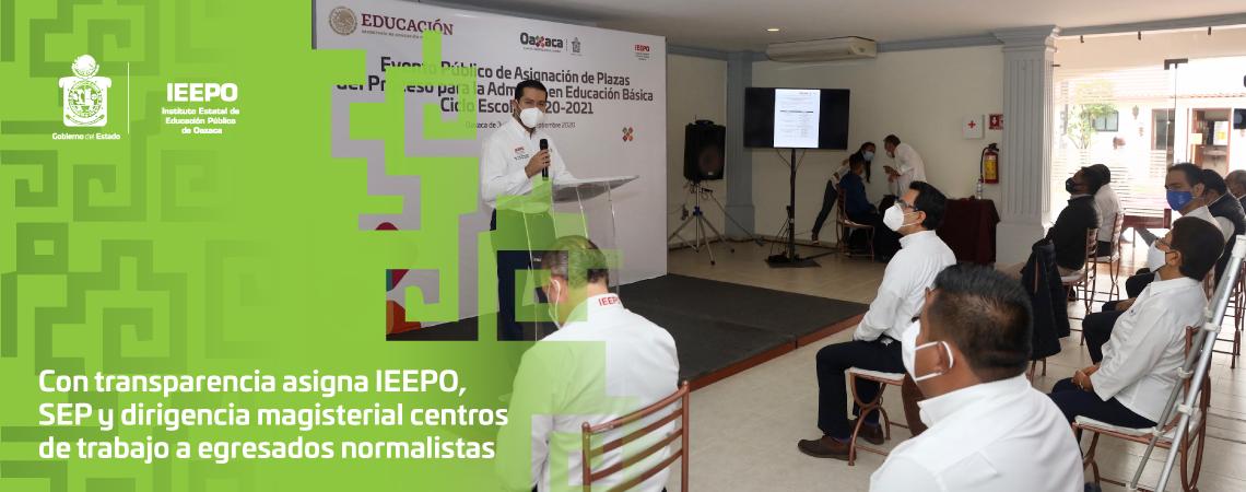Con transparencia asigna IEEPO, SEP y dirigencia magisterial centros de trabajo a egresados normalistas