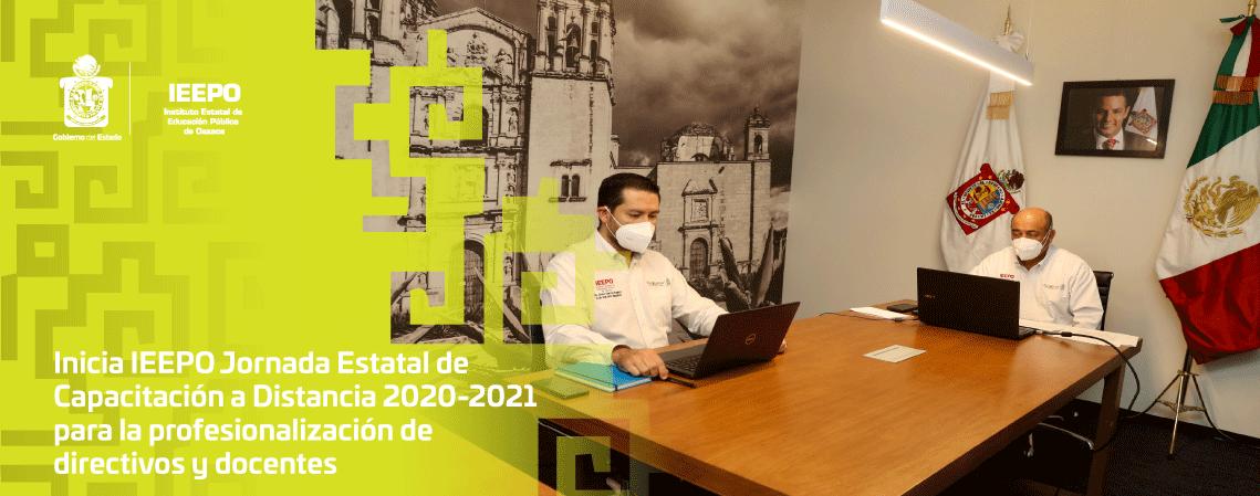 Inicia IEEPO Jornada Estatal de Capacitación a Distancia 2020-2021 para la profesionalización de directivos y docentes