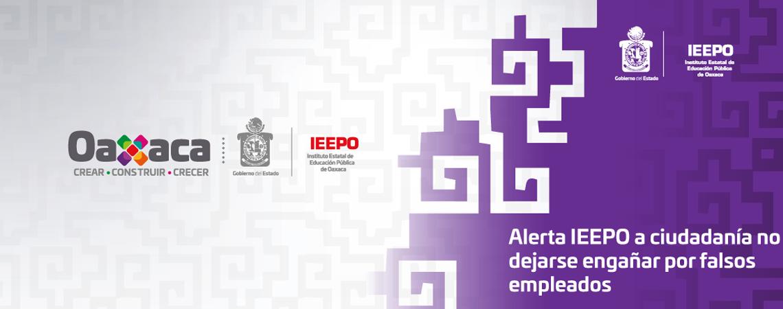Alerta IEEPO a ciudadanía no dejarse engañar por falsos empleados