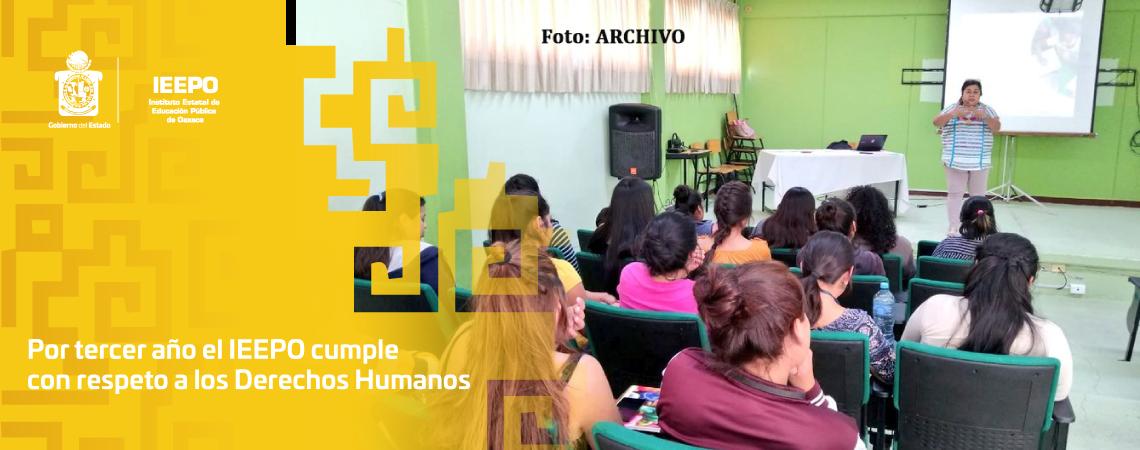 Por tercer año el IEEPO cumple con respeto a los Derechos Humanos