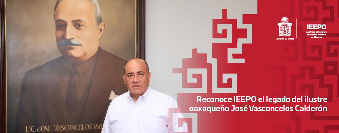 Reconoce IEEPO el legado del ilustre  oaxaqueño José Vasconcelos Calderón