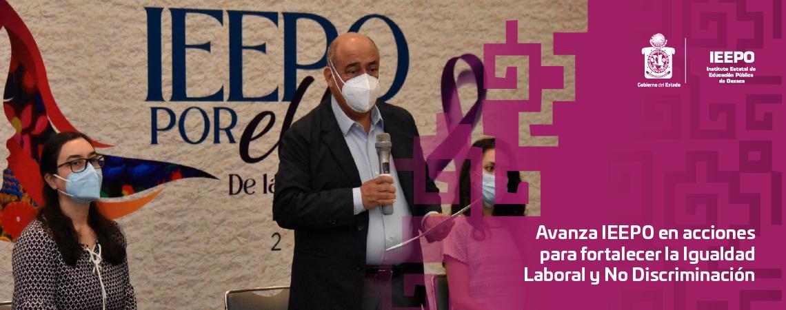 Avanza IEEPO en acciones para fortalecer la Igualdad Laboral y No Discriminación
