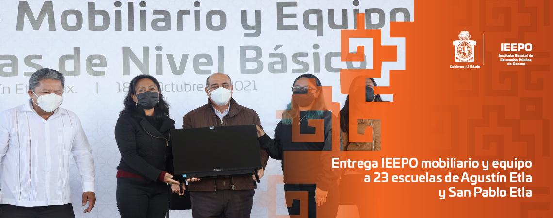 Entrega IEEPO mobiliario y equipo a 23  escuelas de Agustín Etla y San Pablo Etla