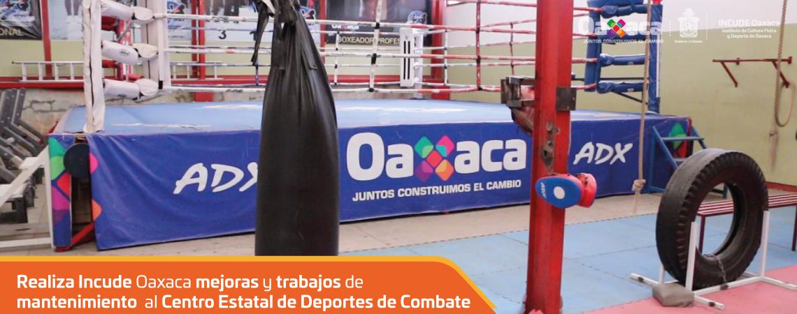 Realiza Incude Oaxaca mejoras y trabajos de mantenimiento  al Centro Estatal de Deportes de Combate