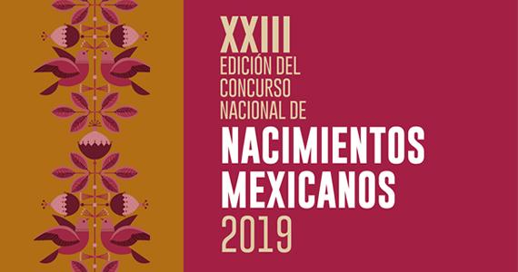 XXIII Edición del Concurso Nacional de Nacimientos Mexicanos 2019