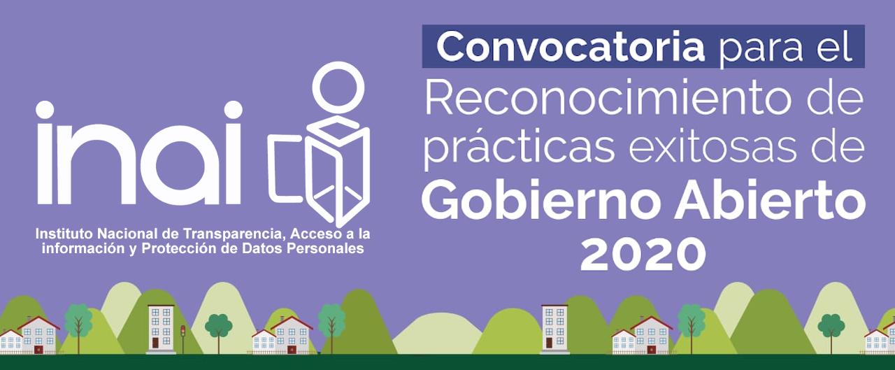 CONVOCATORIA PARA EL RECONOCIMIENTO DE PRÁCTICAS EXITOSAS DE GOBIERNO ABIERTO 2020