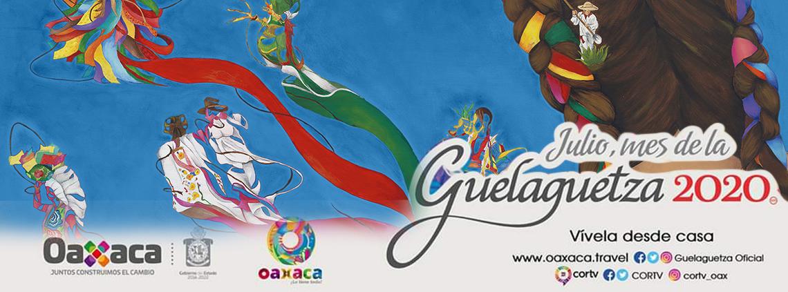 Julio, mes de la Guelaguetza 2020, Vívela desde casa