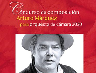 """Concurso de Composición Arturo Márquez para Orquesta de Cámara 2020"""