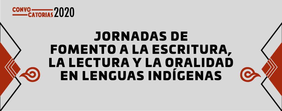 Convocatoria Jornadas de Fomento a la escritura, la lectura y la oralidad en Lenguas Indígenas