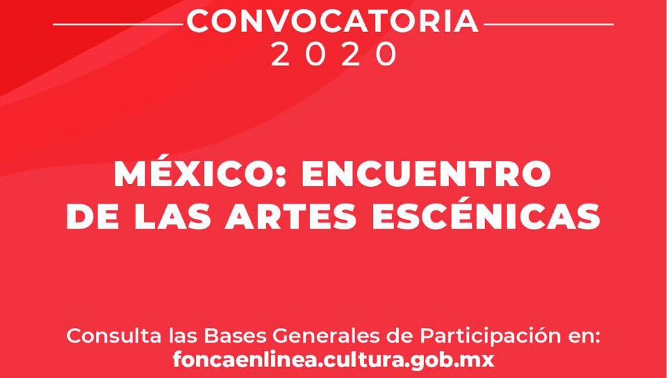 México: Encuentro de las Artes Escénicas. Convocatoria 2020