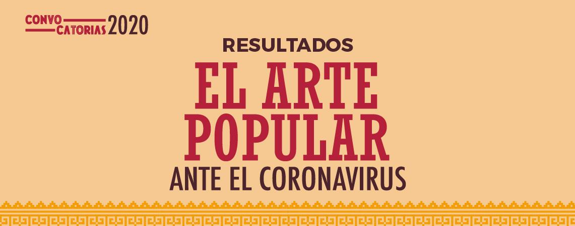 """Resultados de Convocatoria """"El Arte Popular ante el coronavirus"""""""