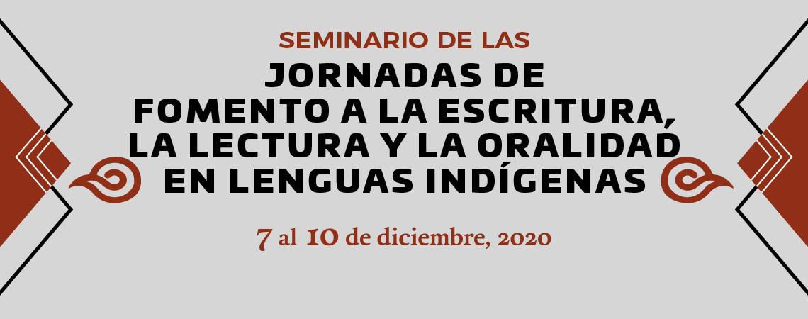 Seminario de las Jornadas de Fomento a la escritura, la lectura y oralidad en lenguas indígenas
