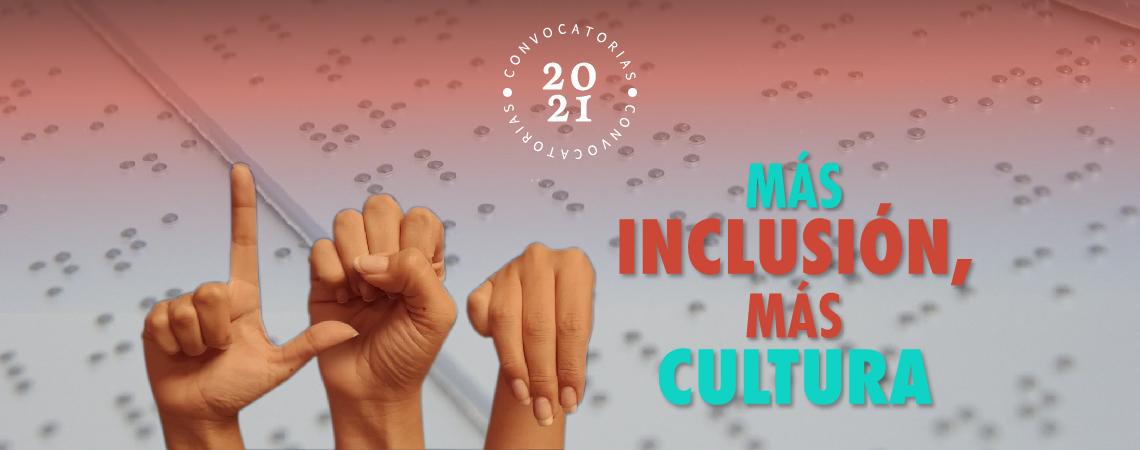 Convocatoria más inclusión, más cultura