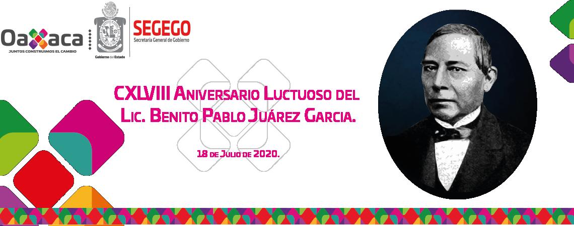 148 Aniversario Luctuoso del Lic. Benito Juárez García, 18 de julio de 2020
